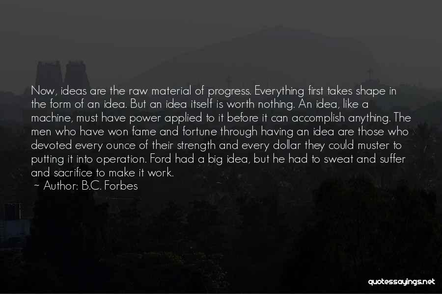 Putting Work First Quotes By B.C. Forbes