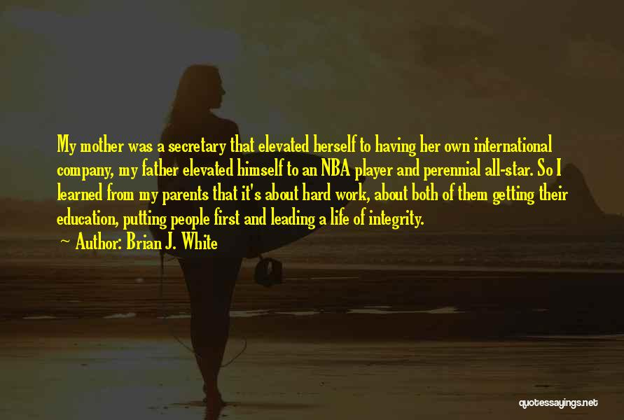 Putting Work First Quotes By Brian J. White