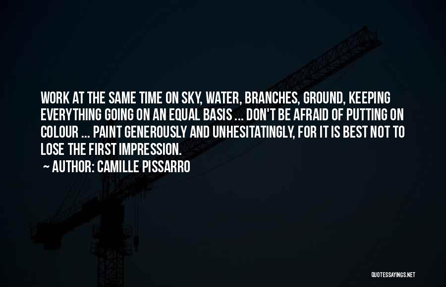 Putting Work First Quotes By Camille Pissarro