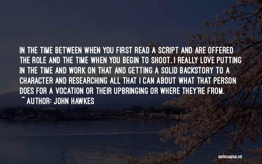 Putting Work First Quotes By John Hawkes