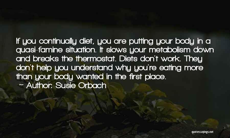 Putting Work First Quotes By Susie Orbach