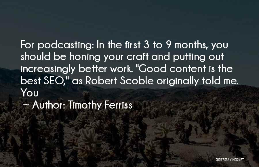 Putting Work First Quotes By Timothy Ferriss