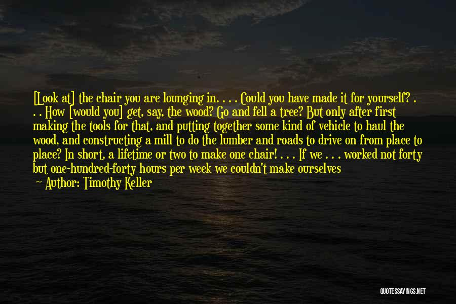 Putting Work First Quotes By Timothy Keller