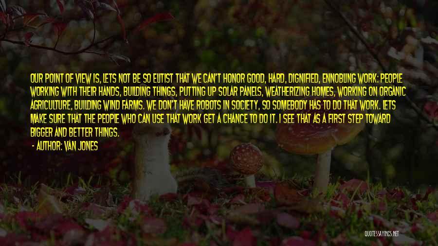Putting Work First Quotes By Van Jones