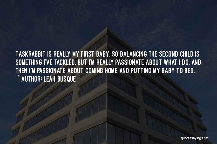 Putting Your Child First Quotes By Leah Busque