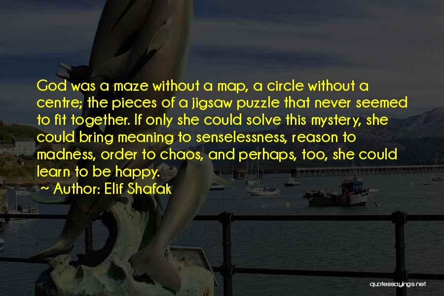 Puzzle Pieces And God Quotes By Elif Shafak