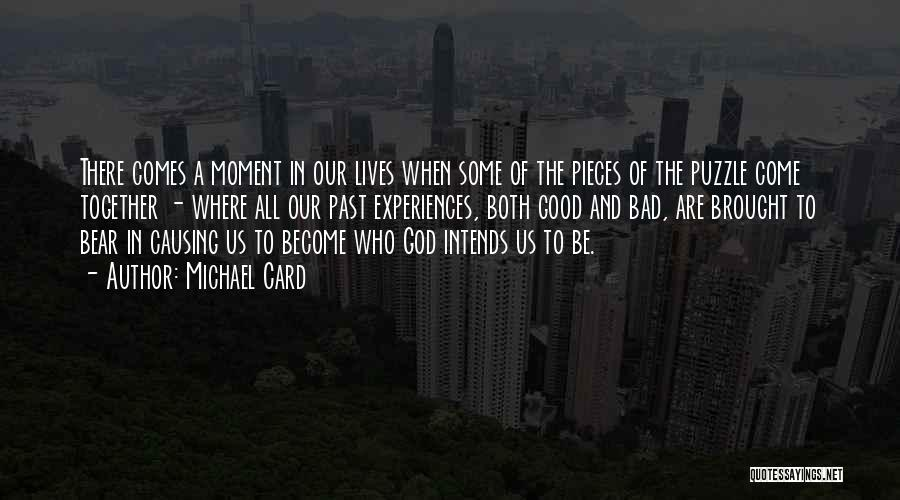 Puzzle Pieces And God Quotes By Michael Card