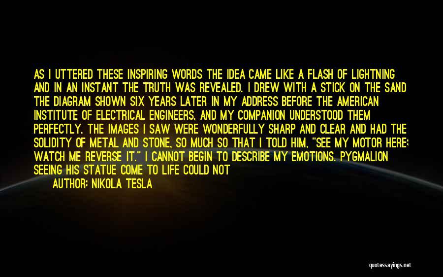 Pygmalion Quotes By Nikola Tesla