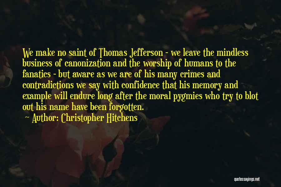Pygmies Quotes By Christopher Hitchens