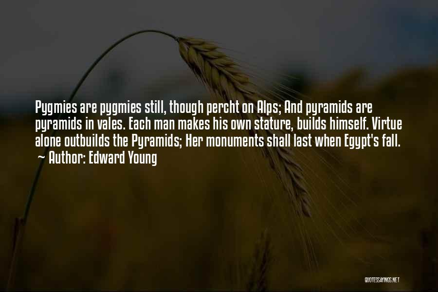 Pygmies Quotes By Edward Young