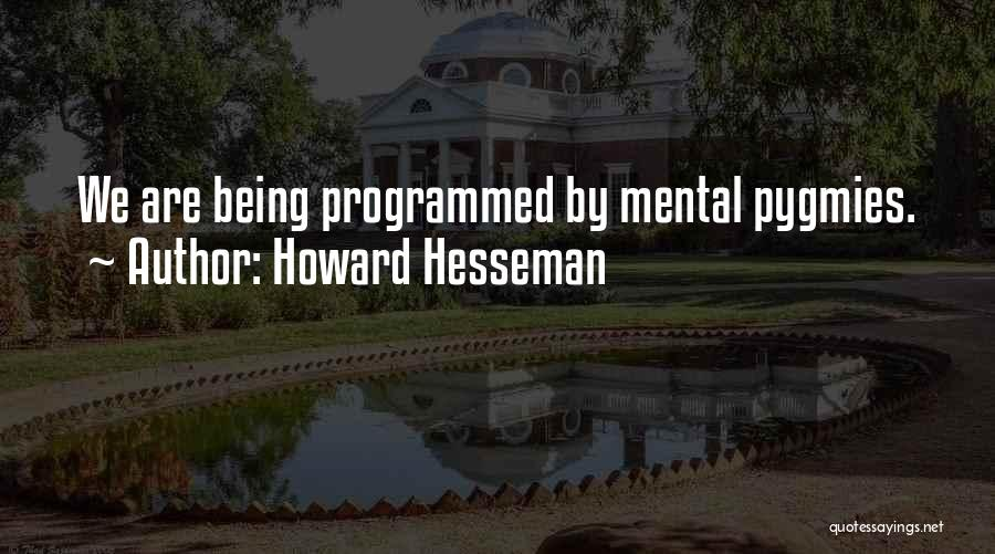 Pygmies Quotes By Howard Hesseman