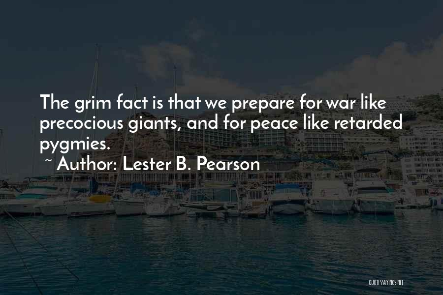 Pygmies Quotes By Lester B. Pearson