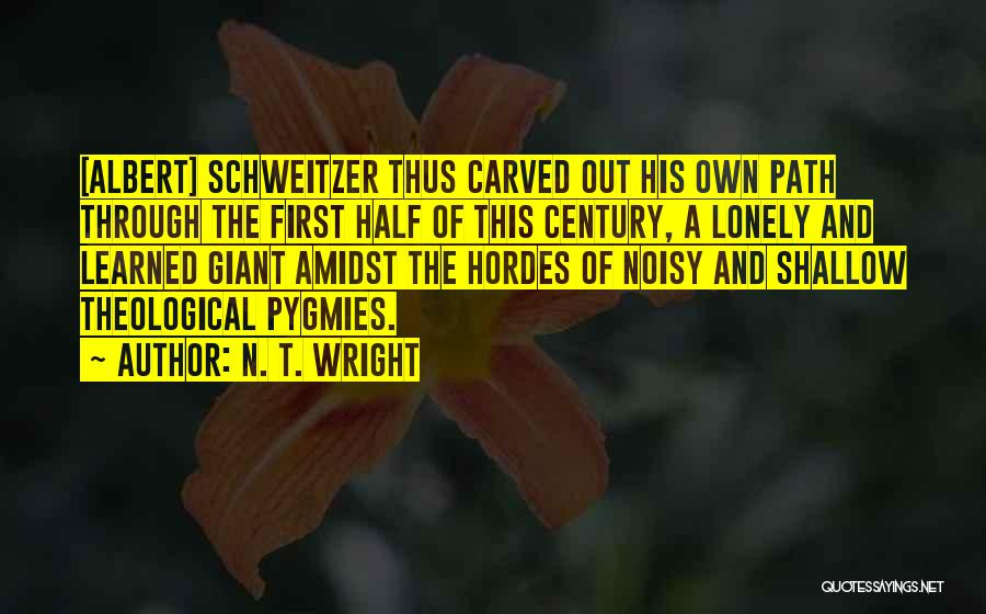 Pygmies Quotes By N. T. Wright
