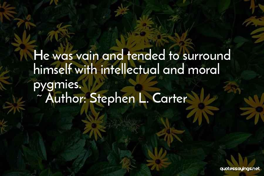 Pygmies Quotes By Stephen L. Carter