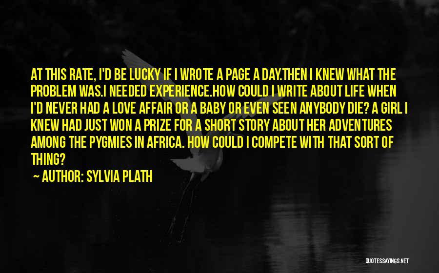 Pygmies Quotes By Sylvia Plath