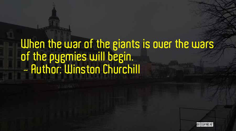 Pygmies Quotes By Winston Churchill