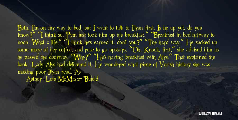 Pym Quotes By Lois McMaster Bujold