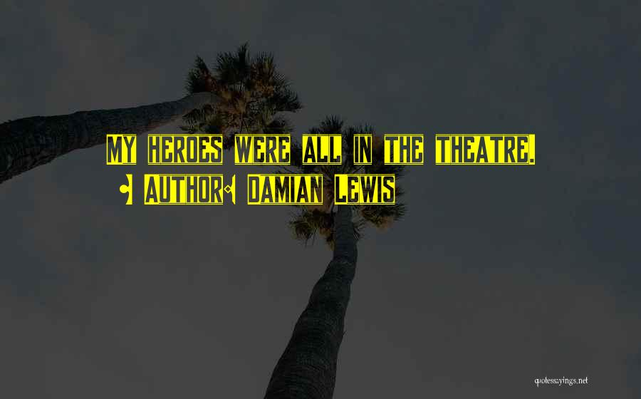 Q10 Drama Quotes By Damian Lewis