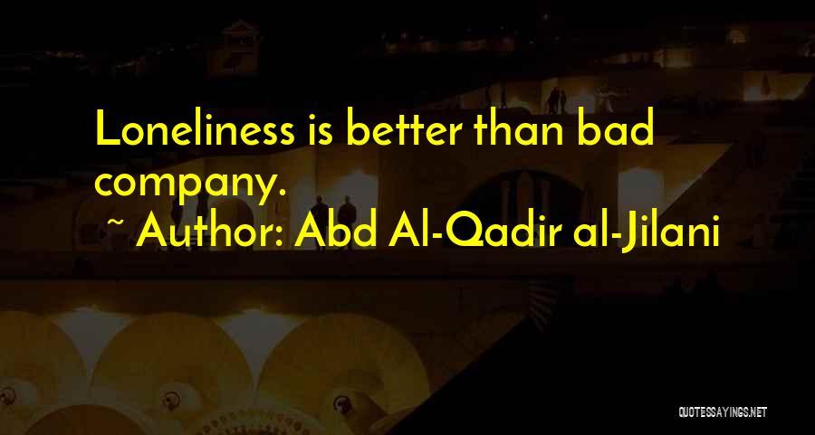 Qadir Jilani Quotes By Abd Al-Qadir Al-Jilani