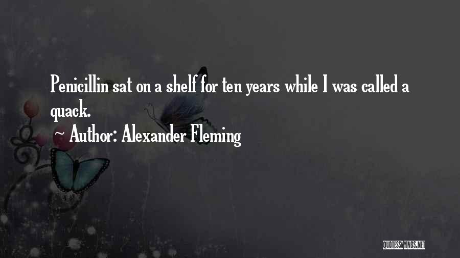 Quack Quotes By Alexander Fleming