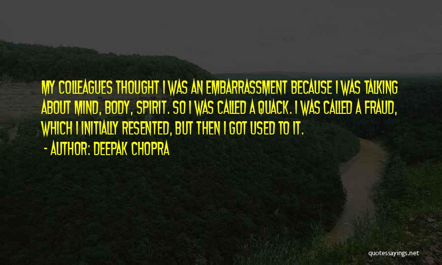 Quack Quotes By Deepak Chopra