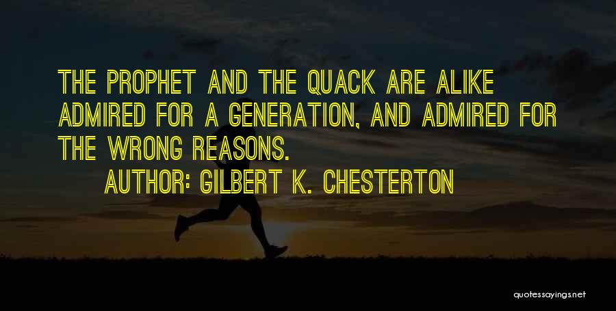Quack Quotes By Gilbert K. Chesterton