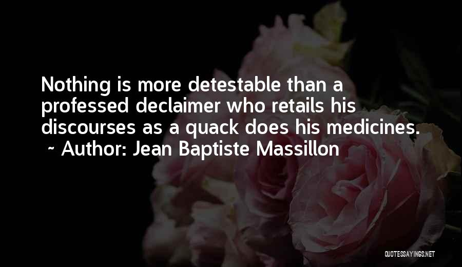 Quack Quotes By Jean Baptiste Massillon