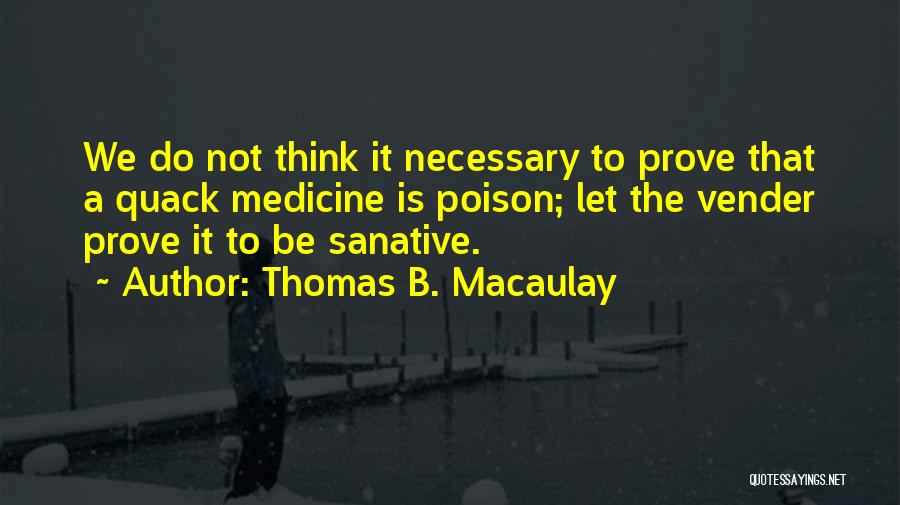 Quack Quotes By Thomas B. Macaulay