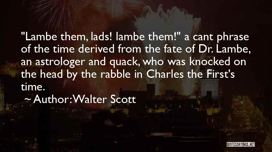 Quack Quotes By Walter Scott