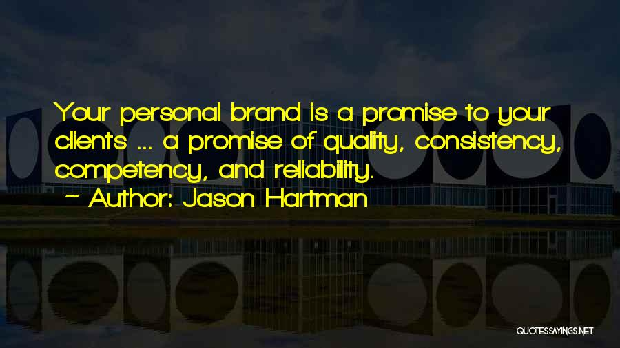 Quality And Reliability Quotes By Jason Hartman