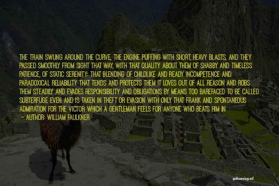 Quality And Reliability Quotes By William Faulkner