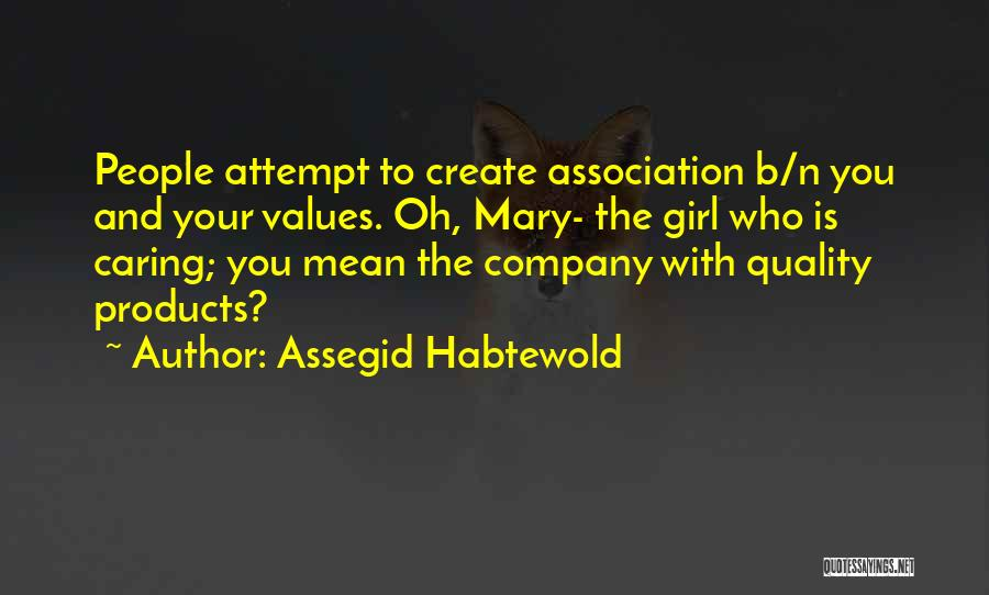 Quality Products Quotes By Assegid Habtewold