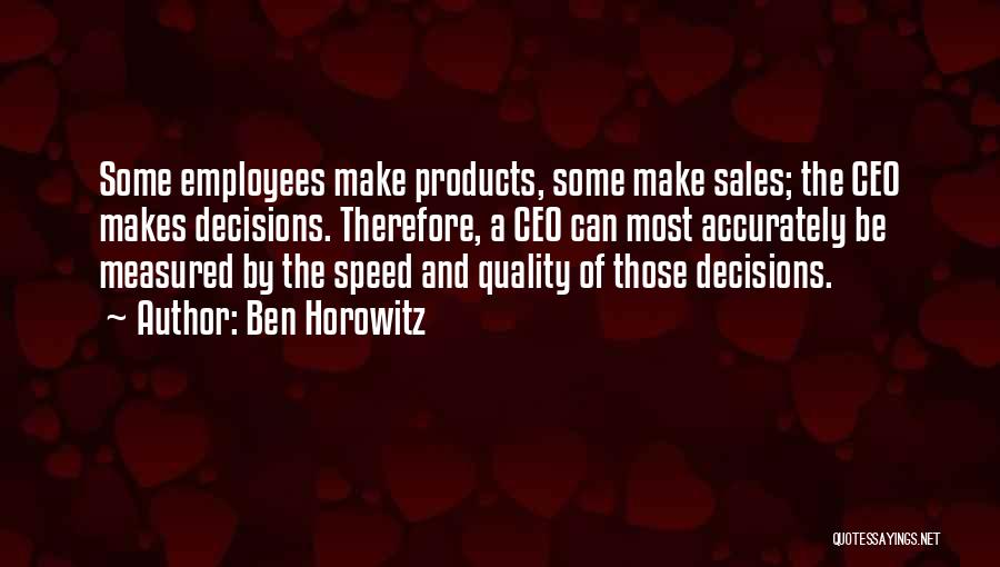 Quality Products Quotes By Ben Horowitz