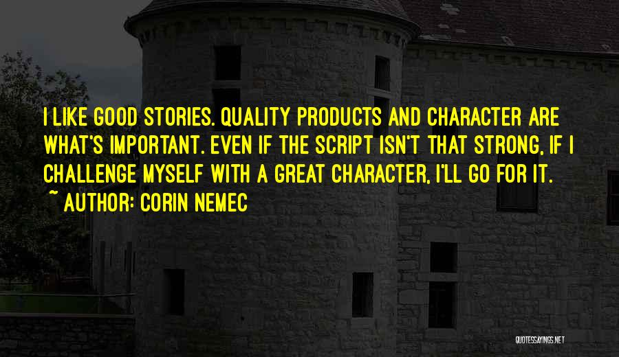 Quality Products Quotes By Corin Nemec