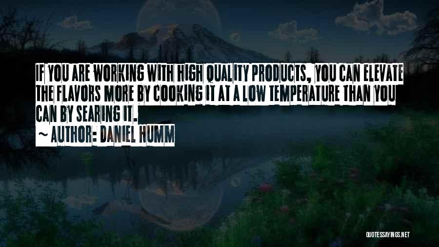 Quality Products Quotes By Daniel Humm