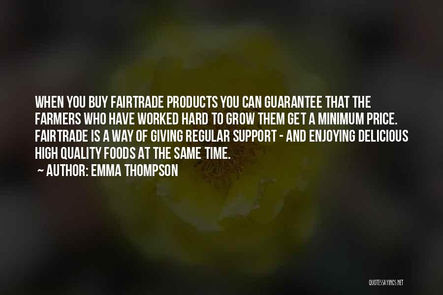 Quality Products Quotes By Emma Thompson