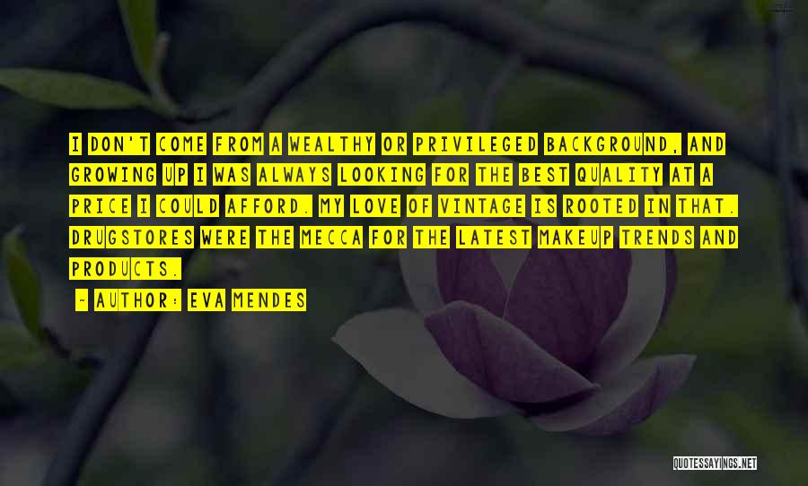 Quality Products Quotes By Eva Mendes