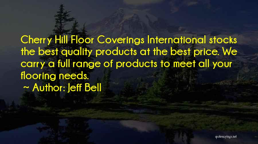 Quality Products Quotes By Jeff Bell