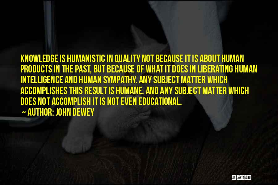 Quality Products Quotes By John Dewey