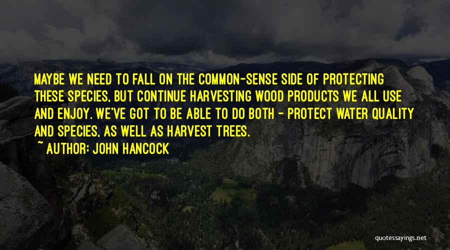 Quality Products Quotes By John Hancock