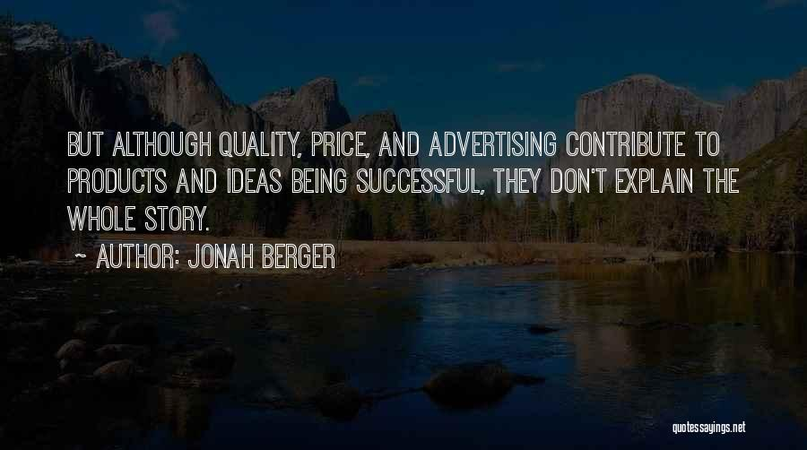 Quality Products Quotes By Jonah Berger