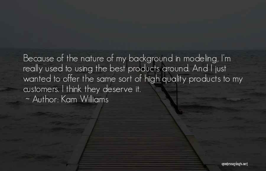 Quality Products Quotes By Kam Williams