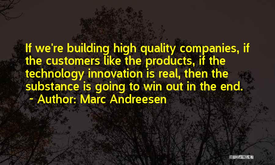 Quality Products Quotes By Marc Andreesen