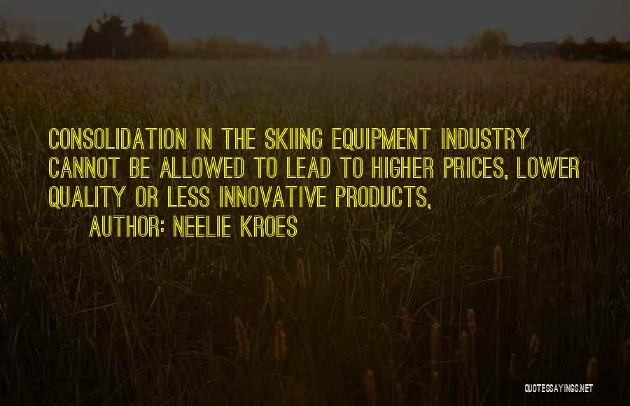 Quality Products Quotes By Neelie Kroes
