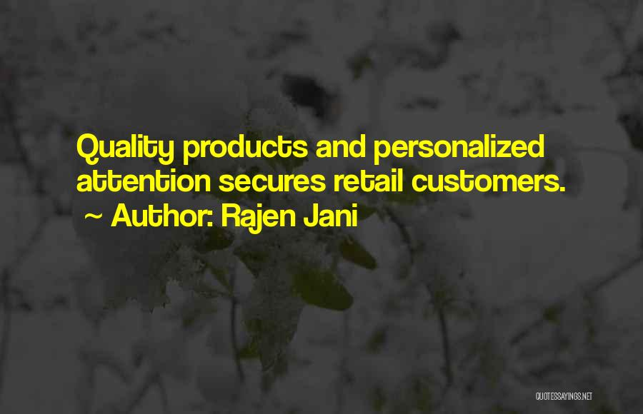 Quality Products Quotes By Rajen Jani
