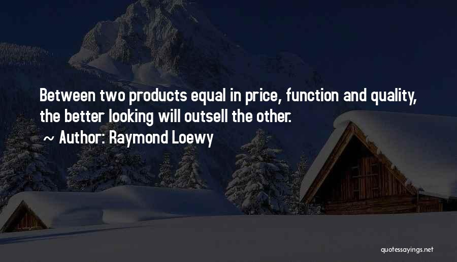 Quality Products Quotes By Raymond Loewy