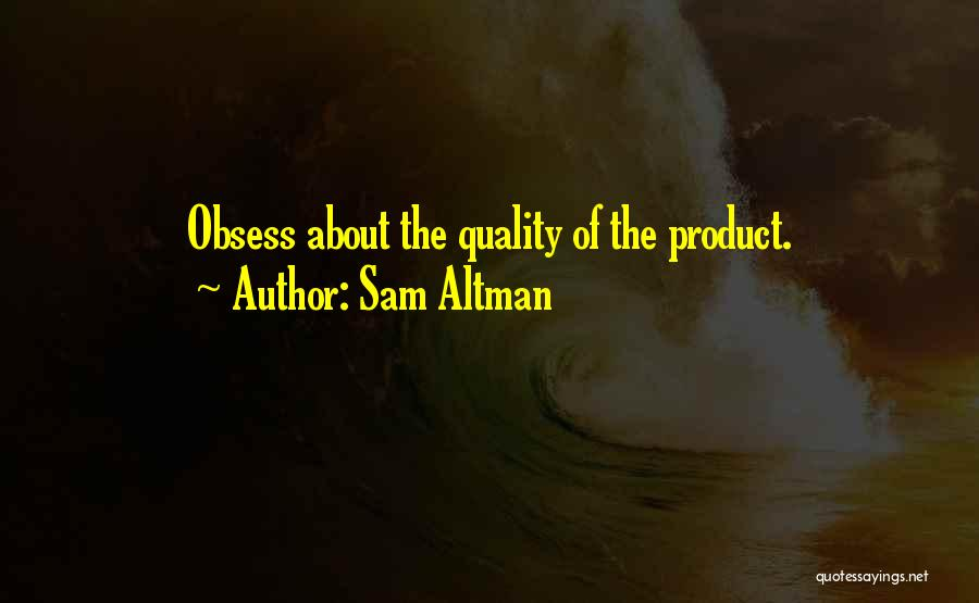 Quality Products Quotes By Sam Altman