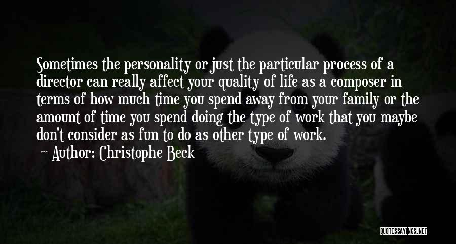 Quality Time With Family Quotes By Christophe Beck