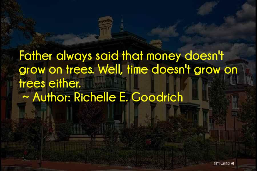 Quality Time With Family Quotes By Richelle E. Goodrich