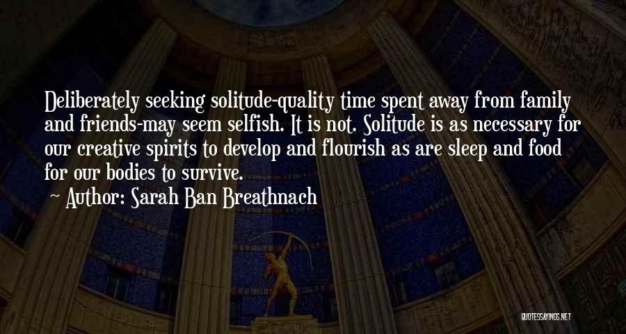 Quality Time With Family Quotes By Sarah Ban Breathnach